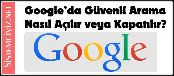 Google Güvenli Arama'yı Etkinleştirme Veya Devre Dışı Bırakma